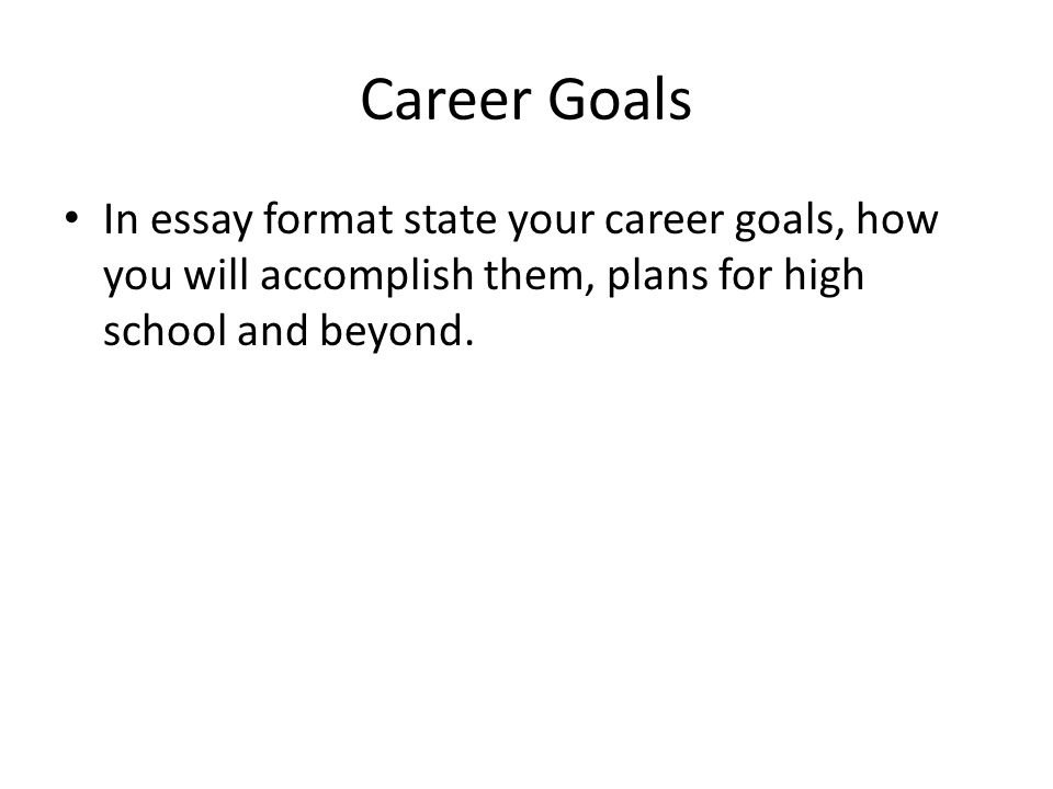 early childhood careers jobs associates degree year college  32 career goals in essay format state your career goals how you will accomplish them plans for high school and beyond