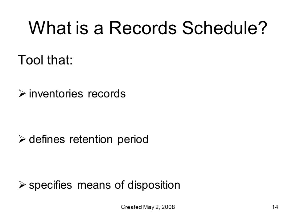 Created May 2, What is a Records Schedule.