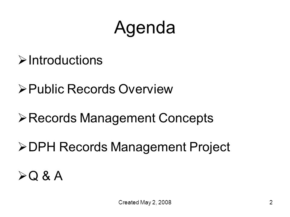 Created May 2, Agenda  Introductions  Public Records Overview  Records Management Concepts  DPH Records Management Project  Q & A