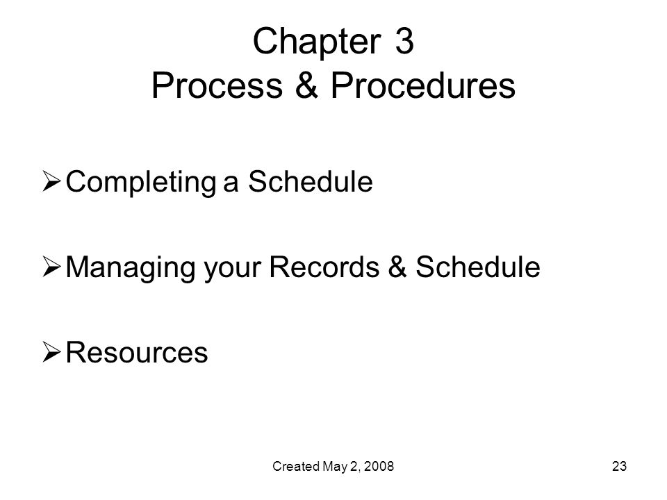 Created May 2, Chapter 3 Process & Procedures  Completing a Schedule  Managing your Records & Schedule  Resources