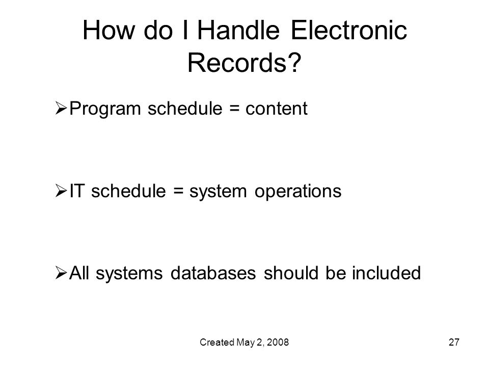 Created May 2, How do I Handle Electronic Records.