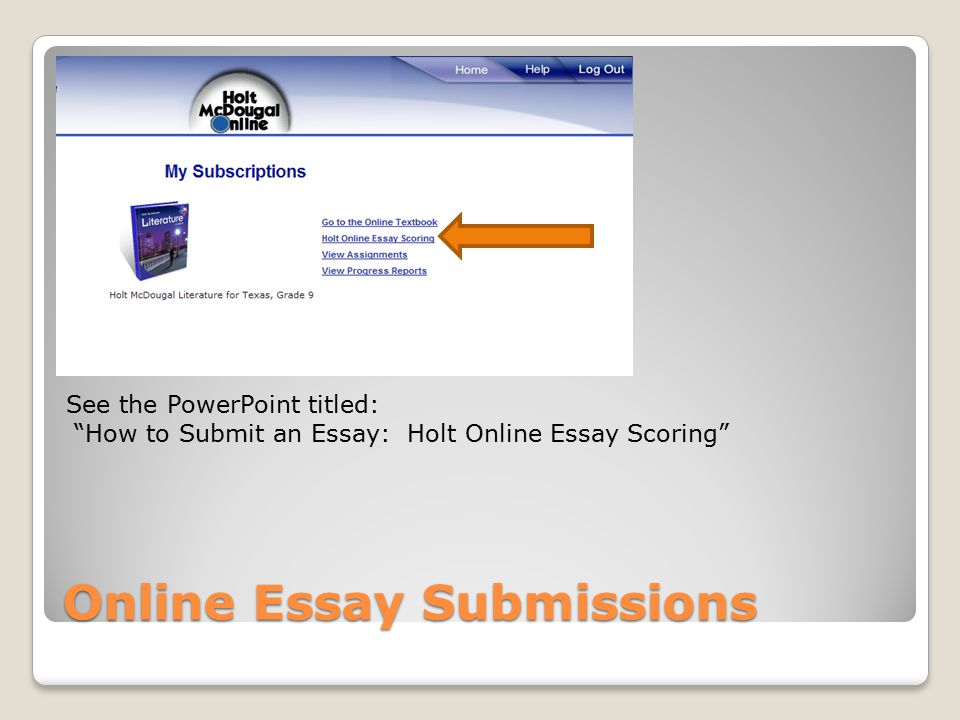 using your online literature book holt rinehart and winston  18 online essay submissions see the powerpoint
