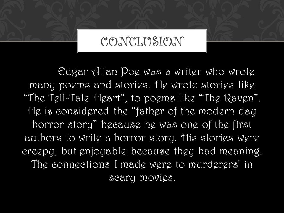 Edgar Allan Poe was a writer who wrote many poems and stories.