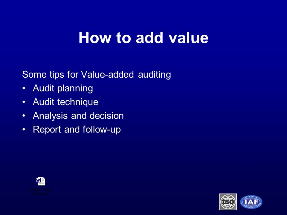 How to add value Some tips for Value-added auditing Audit planning Audit technique Analysis and decision Report and follow-up