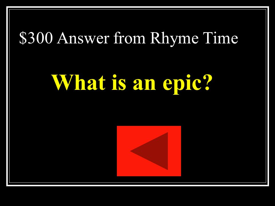 $300 Question from Rhyme Time Poetry written in a formal style that describes a great event or battle.