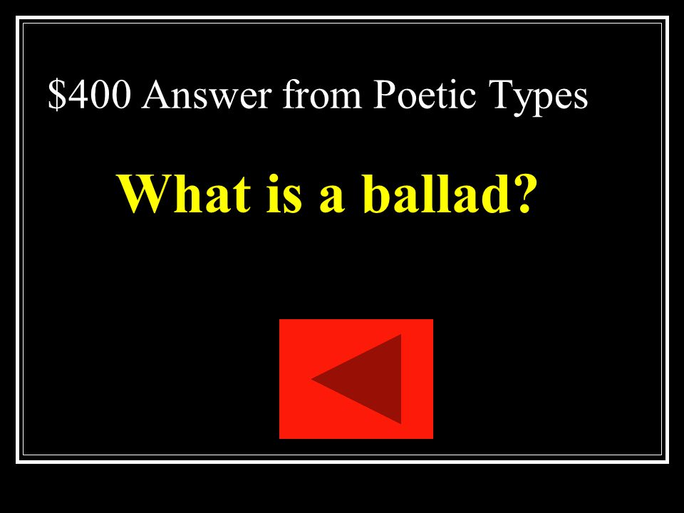 $400 Question from Poetic Types A song that tells a story.