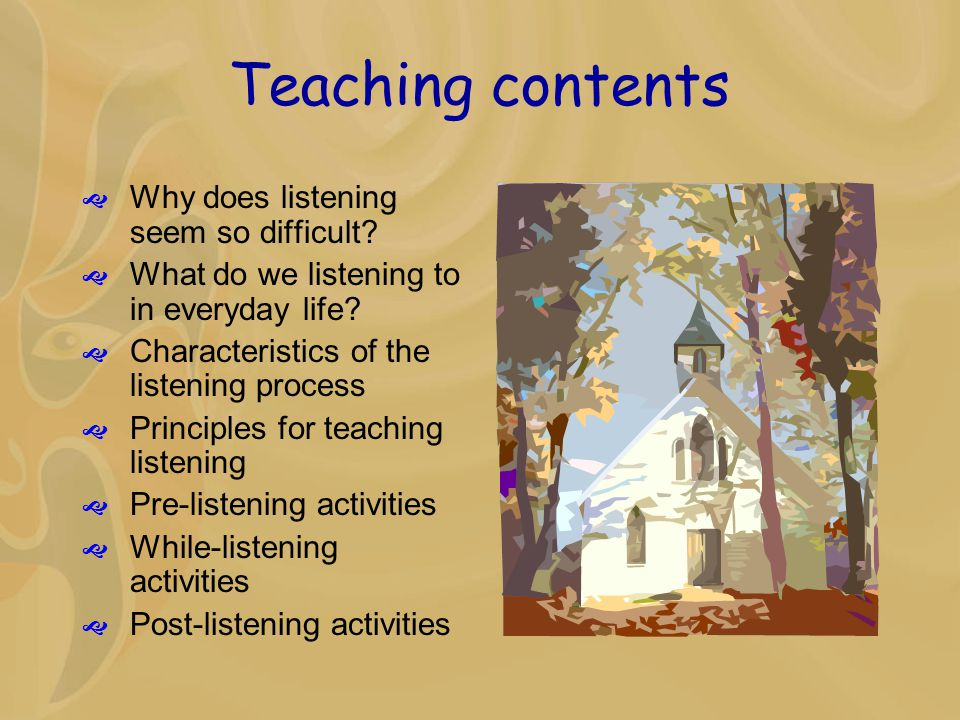 Teaching contents  Why does listening seem so difficult.