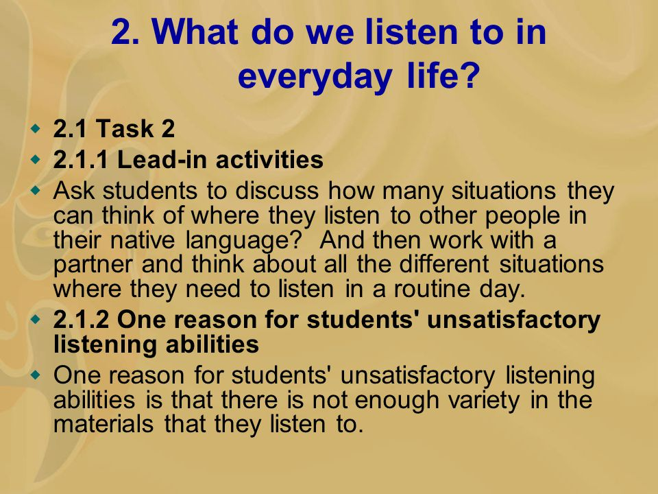 2. What do we listen to in everyday life.