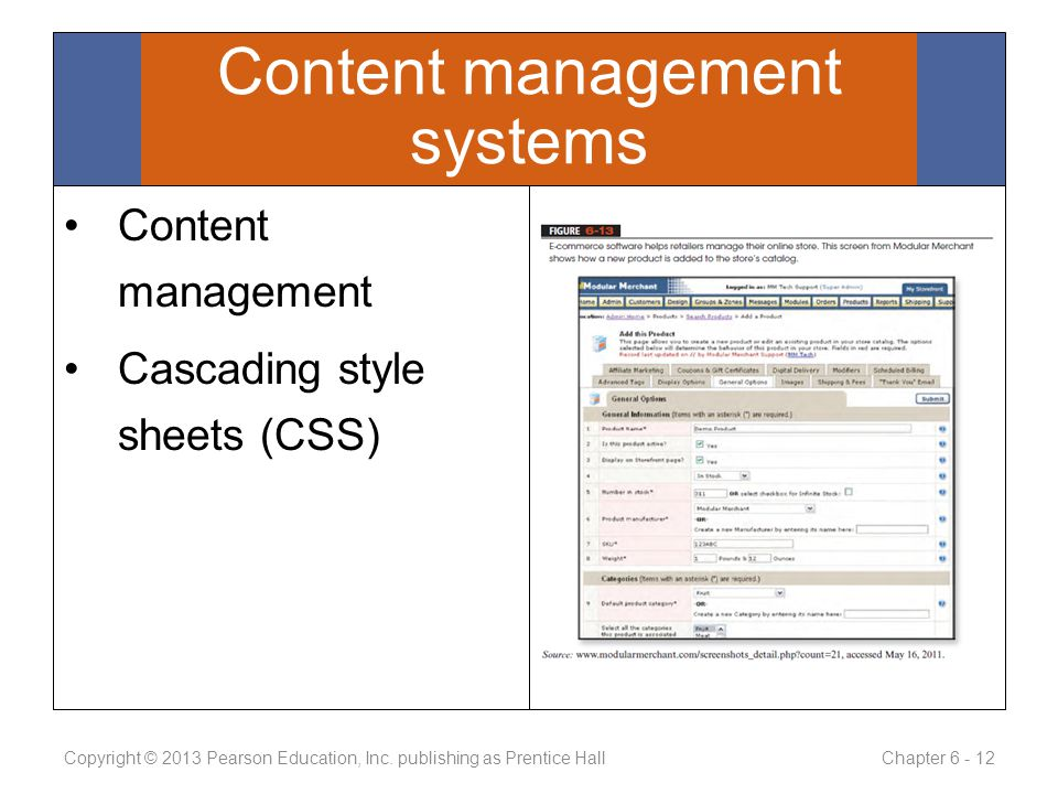 Content management Cascading style sheets (CSS) Copyright © 2013 Pearson Education, Inc.