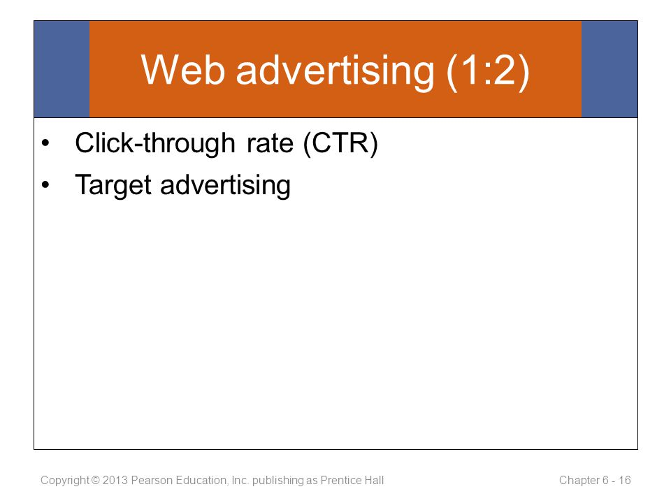Web advertising (1:2) Click-through rate (CTR) Target advertising Copyright © 2013 Pearson Education, Inc.