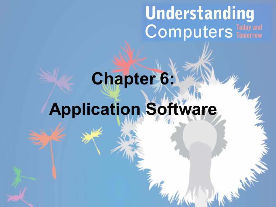 Chapter 6: Application Software