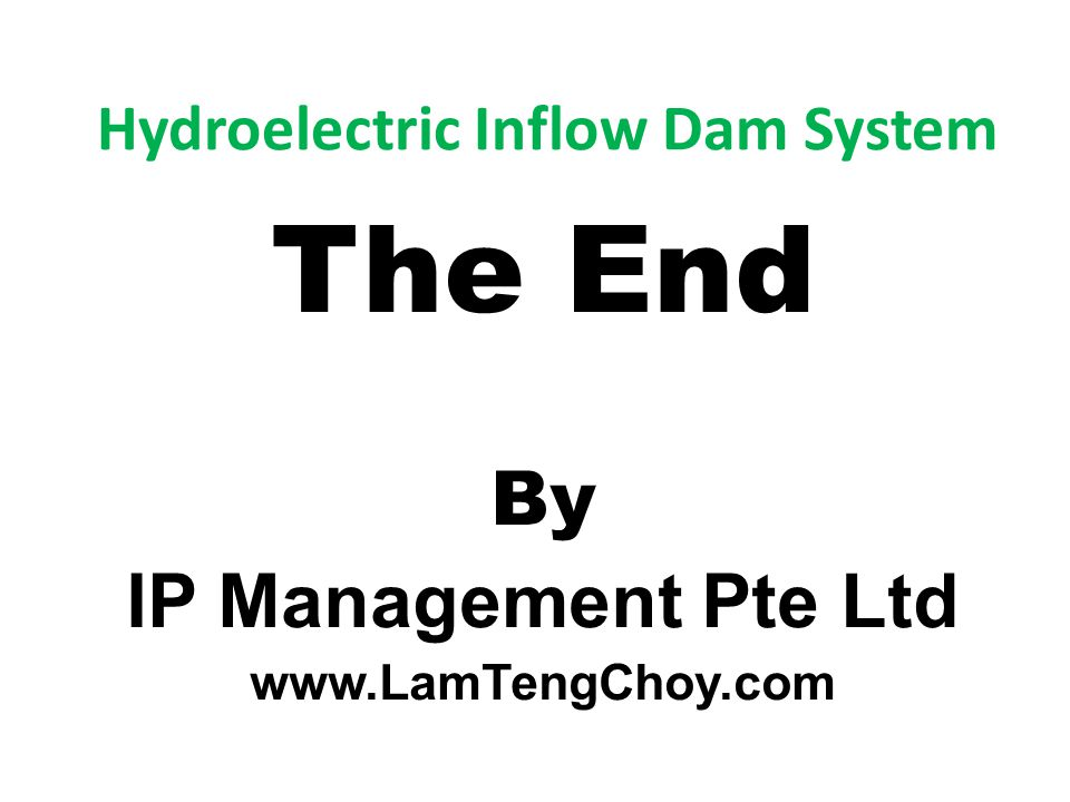 Hydroelectric Inflow Dam System The End By IP Management Pte Ltd