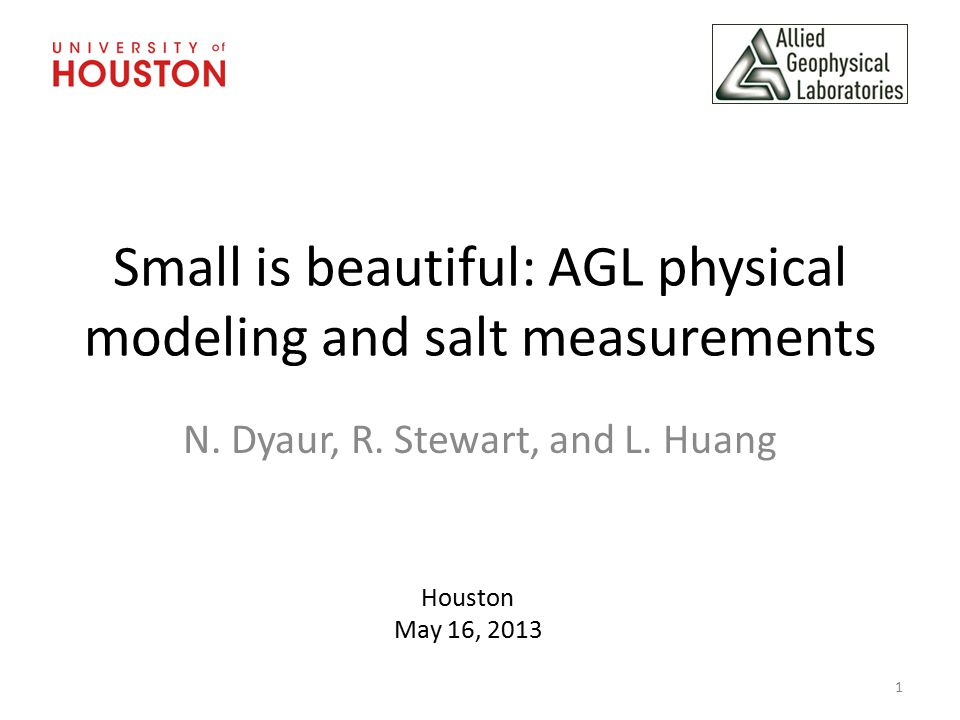 Small is beautiful: AGL physical modeling and salt measurements N.