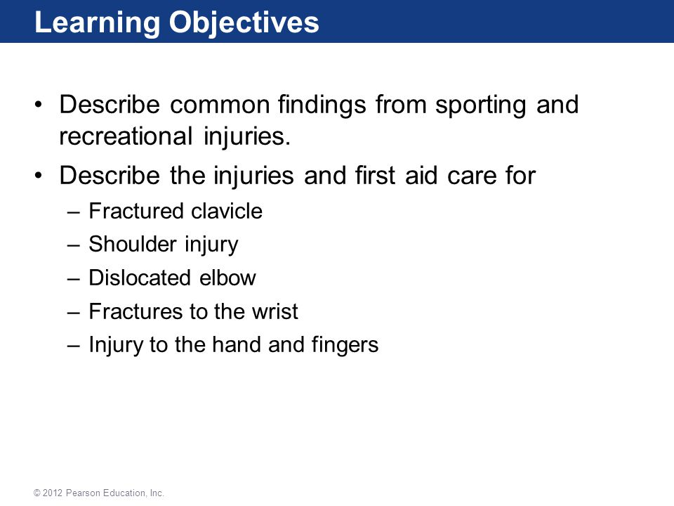 Learning Objectives Describe common findings from sporting and recreational injuries.