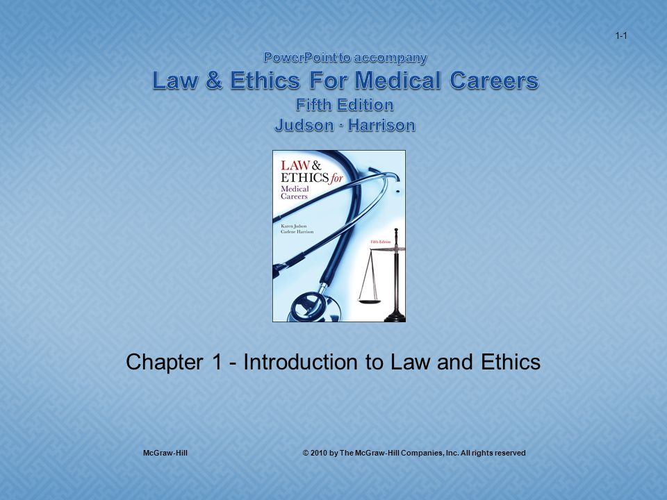 Chapter 1 - Introduction to Law and Ethics 1-1 McGraw-Hill © 2010 by The McGraw-Hill Companies, Inc.