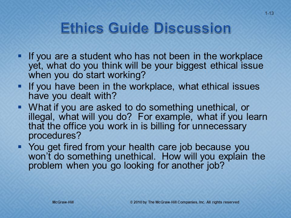  If you are a student who has not been in the workplace yet, what do you think will be your biggest ethical issue when you do start working.