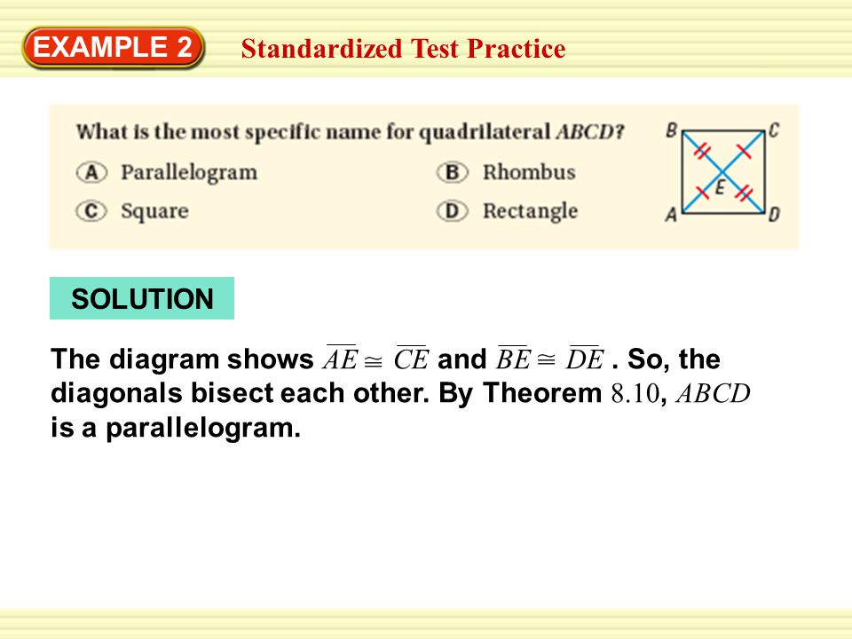 Example 1 identify quadrilaterals quadrilateral abcd has at least example 2 standardized test practice solution the diagram shows ae ce and be de ccuart Images