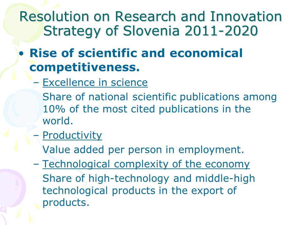 Resolution on Research and Innovation Strategy of Slovenia Rise of scientific and economical competitiveness.