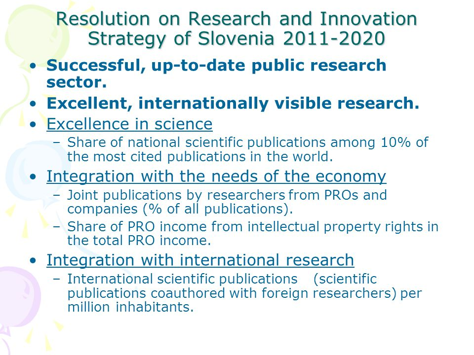 Resolution on Research and Innovation Strategy of Slovenia Successful, up-to-date public research sector.