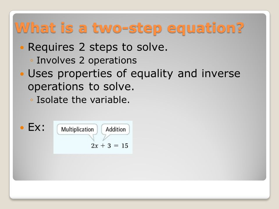 What is a two-step equation. Requires 2 steps to solve.