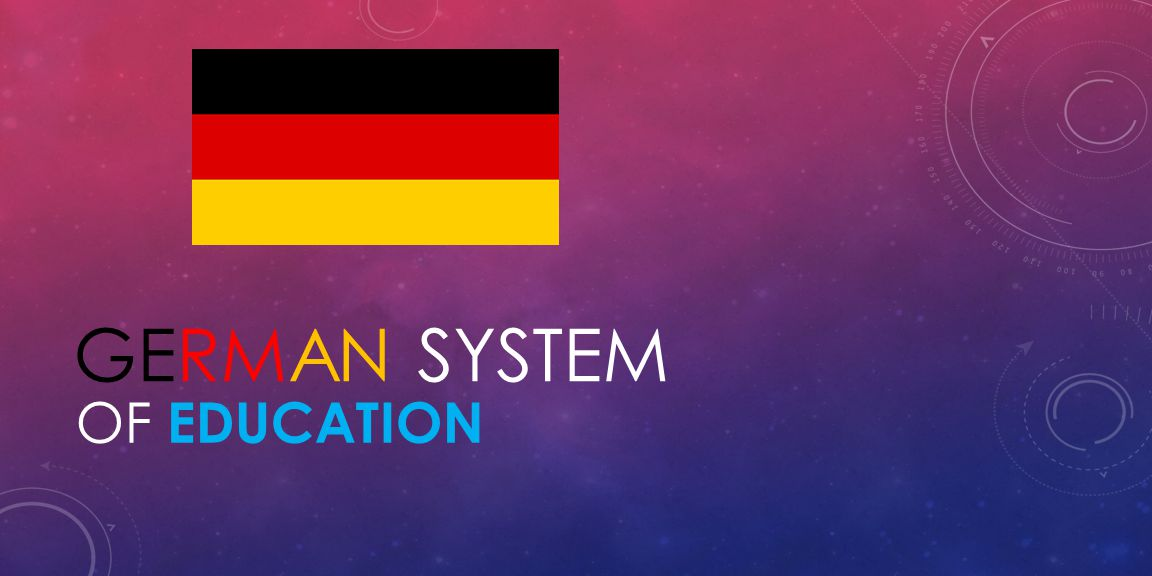 GERMAN SYSTEM OF EDUCATION
