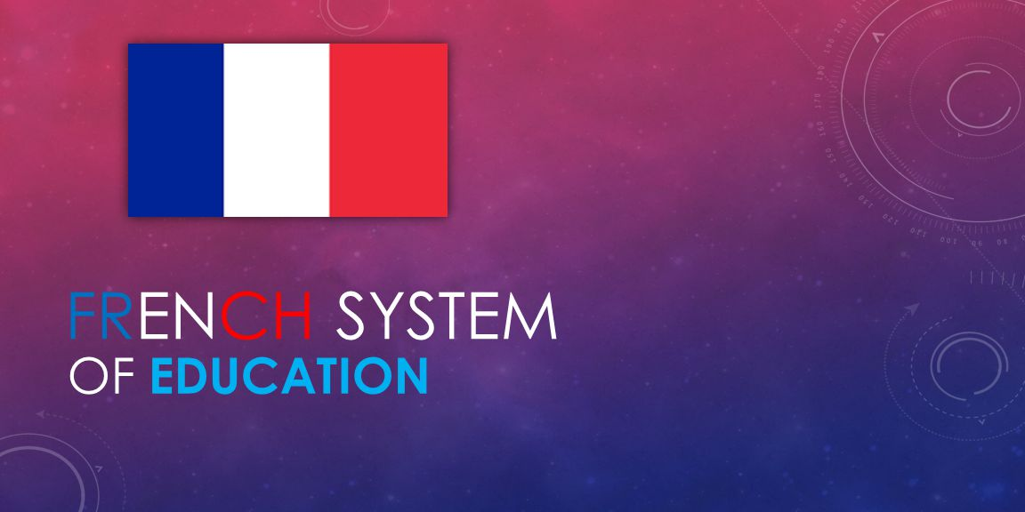 FRENCH SYSTEM OF EDUCATION