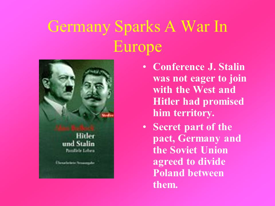Germany Sparks A War In Europe Conference J.
