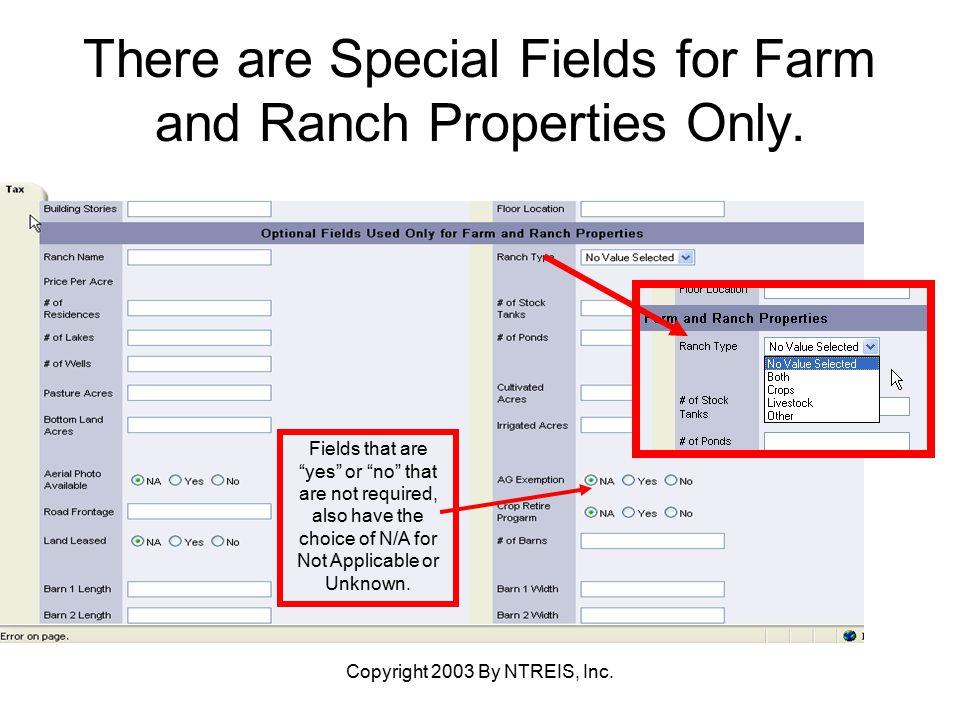 Copyright 2003 By NTREIS, Inc. There are Special Fields for Farm and Ranch Properties Only.