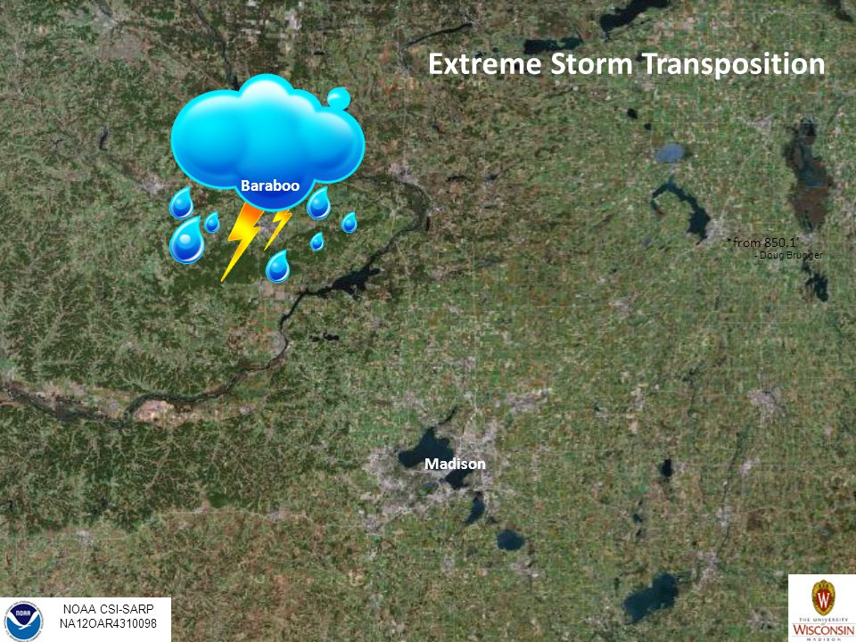 Baraboo Madison Extreme Storm Transposition - Doug Brugger *from 850.1' NOAA CSI-SARP NA12OAR