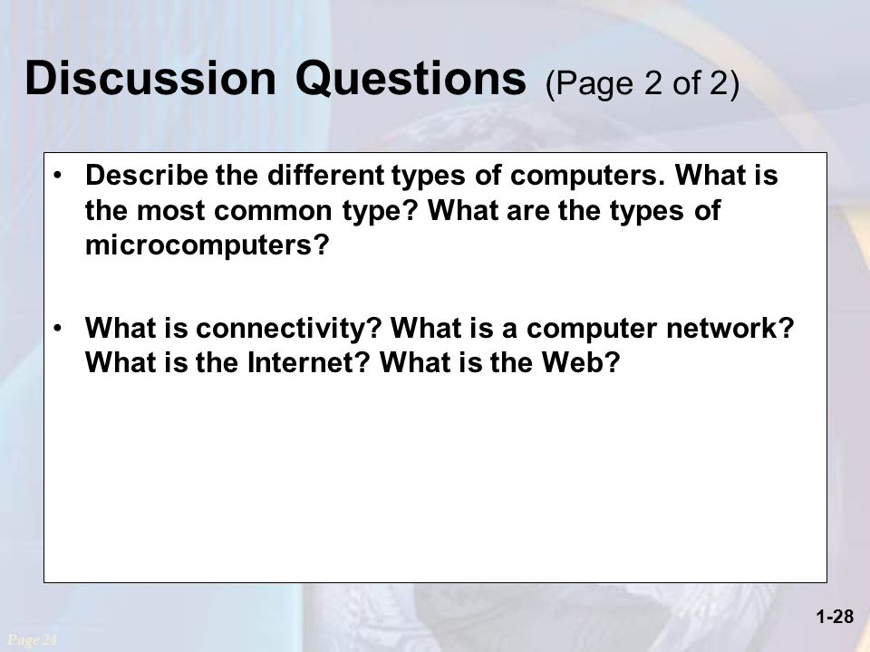 1-28 Describe the different types of computers. What is the most common type.