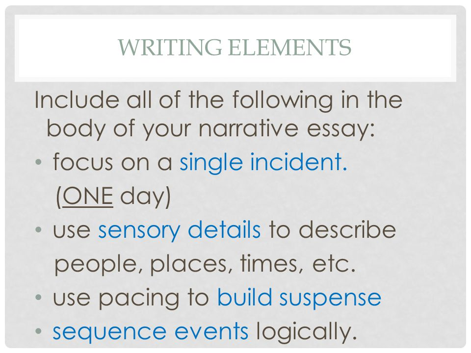 autobiographical incident writing about your favorite person you  writing elements include all of the following in the body of your narrative essay focus