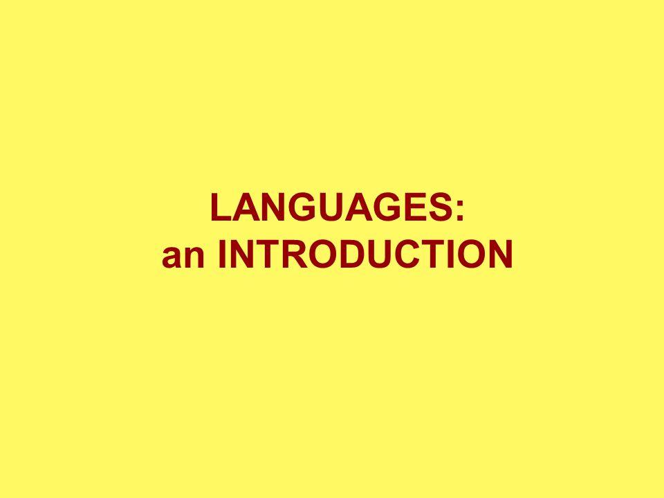 LANGUAGES: an INTRODUCTION