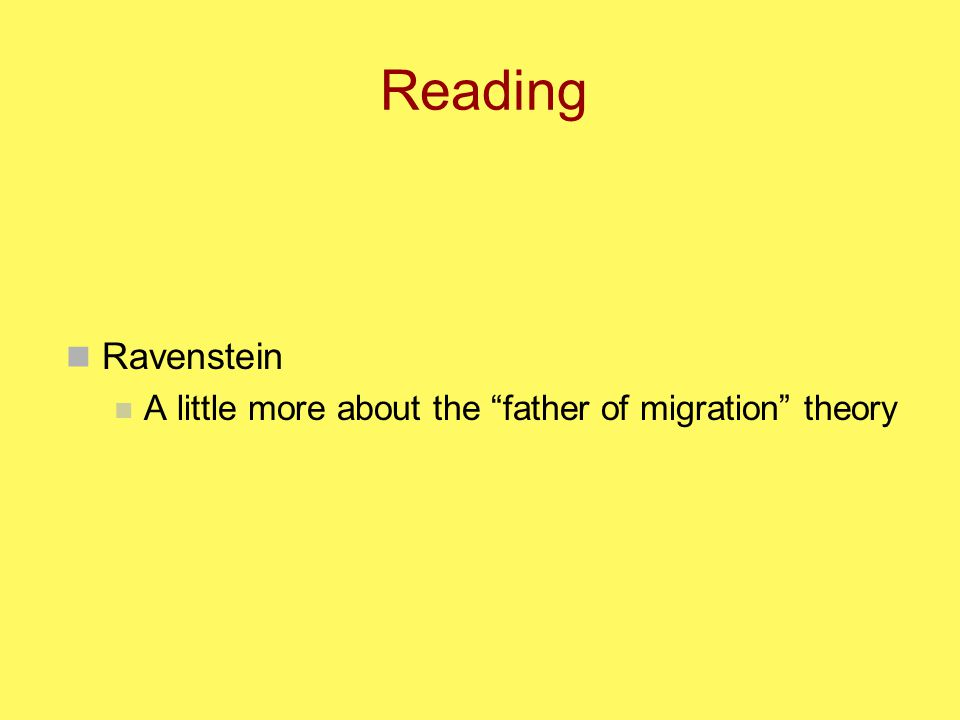 Reading Ravenstein A little more about the father of migration theory