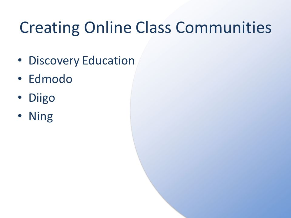 Creating Online Class Communities Discovery Education Edmodo Diigo Ning