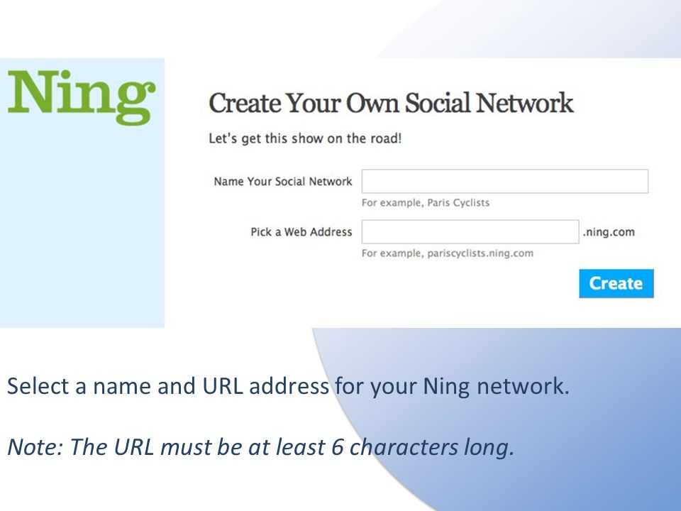 Select a name and URL address for your Ning network.