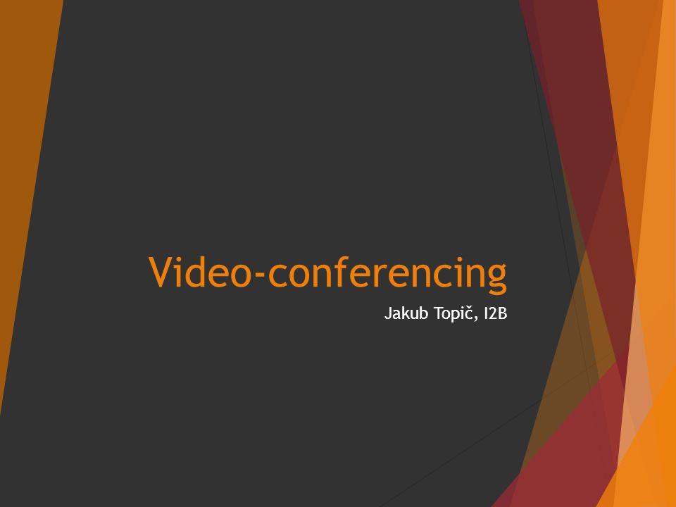 Video-conferencing Jakub Topič, I2B