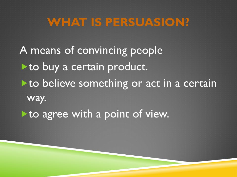 PERSUASION IS ALL AROUND YOU. Modified from www.