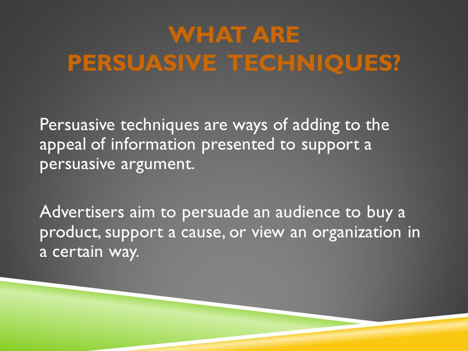 WHAT IS PERSUASION. A means of convincing people  to buy a certain product.