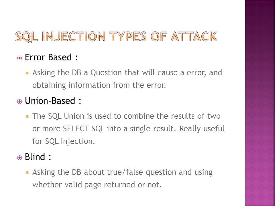  Error Based :  Asking the DB a Question that will cause a error, and obtaining information from the error.