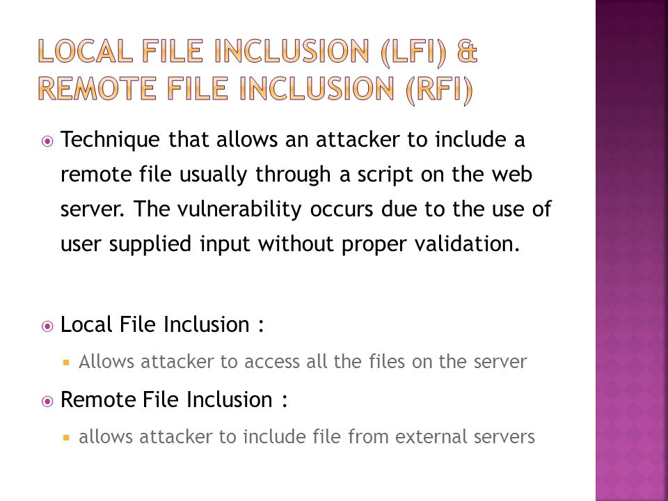  Technique that allows an attacker to include a remote file usually through a script on the web server.