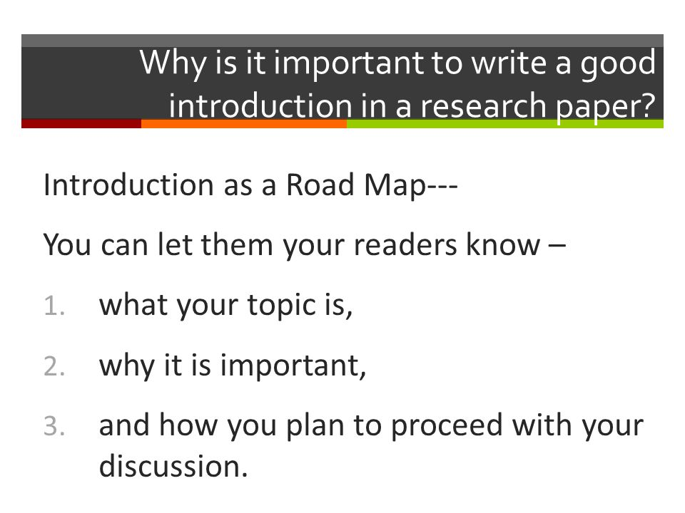 write good research paper introduction Eventually (and with practice) all writers will develop their own strategy for writing the perfect introduction for a research paper once you are comfortable with writing, you will probably find your own, but coming up with a good strategy can be tough for beginning writers.