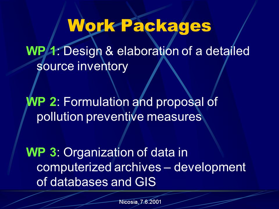 Nicosia, Work Packages WP 1: Design & elaboration of a detailed source inventory WP 2: Formulation and proposal of pollution preventive measures WP 3: Organization of data in computerized archives – development of databases and GIS