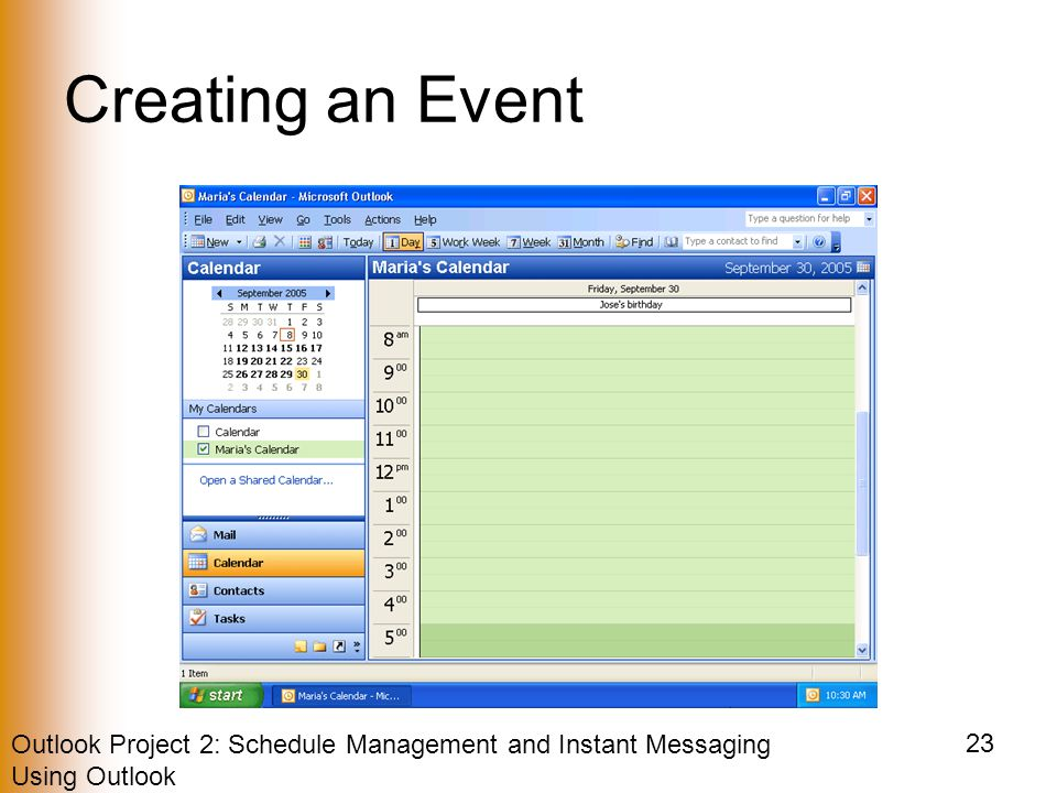 Outlook Project 2: Schedule Management and Instant Messaging Using Outlook 23 Creating an Event