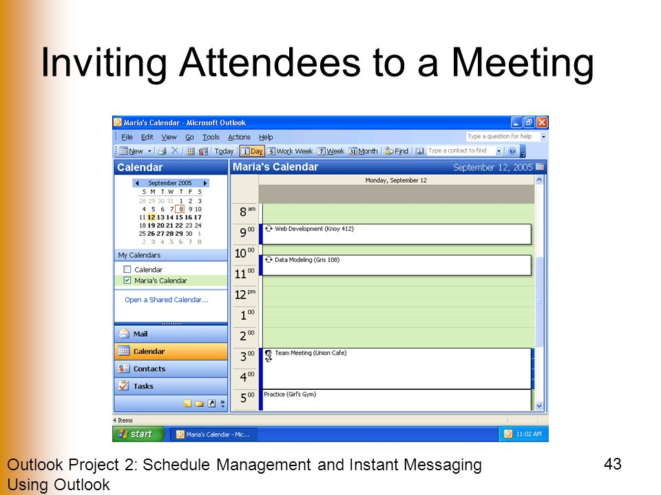 Outlook Project 2: Schedule Management and Instant Messaging Using Outlook 43 Inviting Attendees to a Meeting