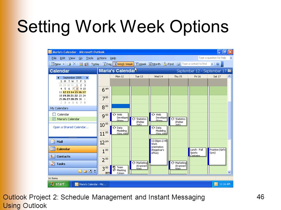 Outlook Project 2: Schedule Management and Instant Messaging Using Outlook 46 Setting Work Week Options