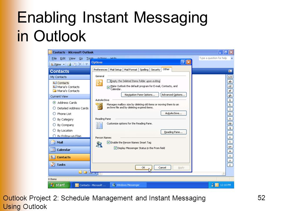 Outlook Project 2: Schedule Management and Instant Messaging Using Outlook 52 Enabling Instant Messaging in Outlook