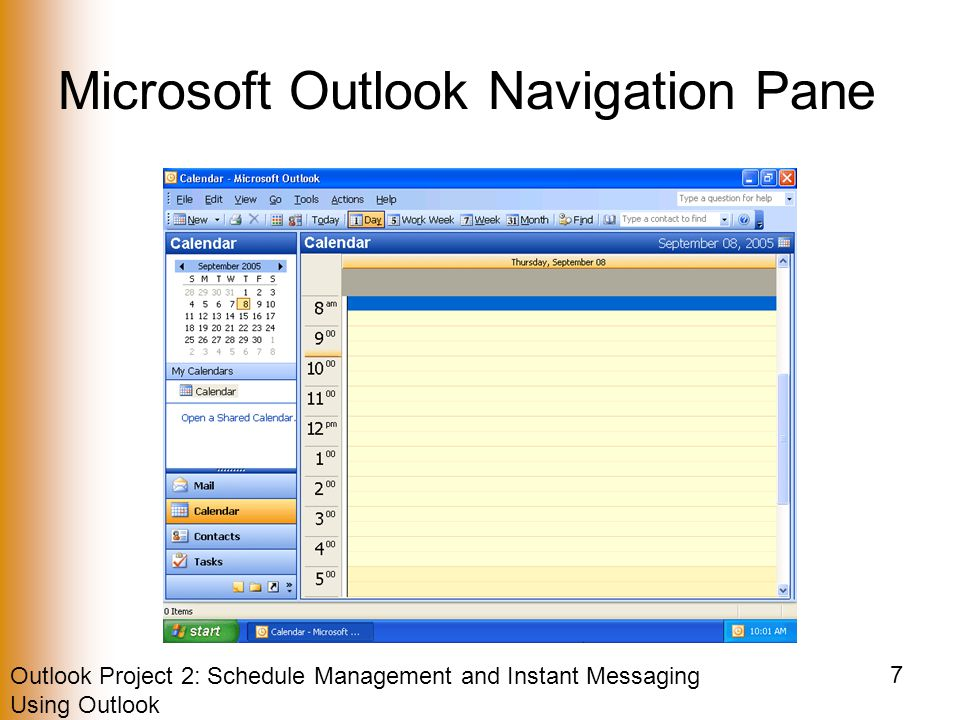 Outlook Project 2: Schedule Management and Instant Messaging Using Outlook 7 Microsoft Outlook Navigation Pane