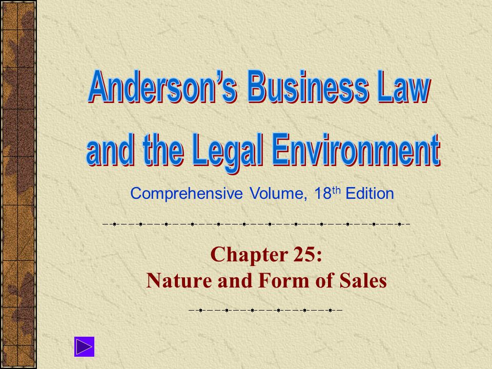 Comprehensive Volume, 18 th Edition Chapter 25: Nature and Form of Sales