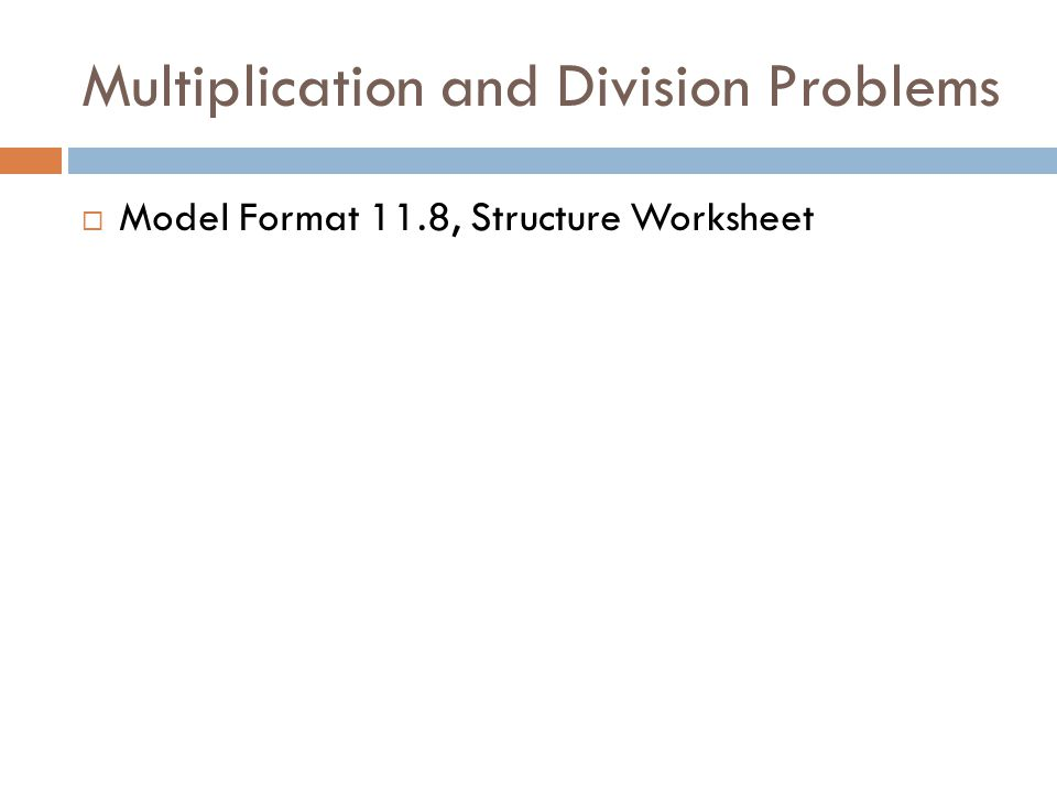 Multiplication and Division Problems  Model Format 11.8, Structure Worksheet
