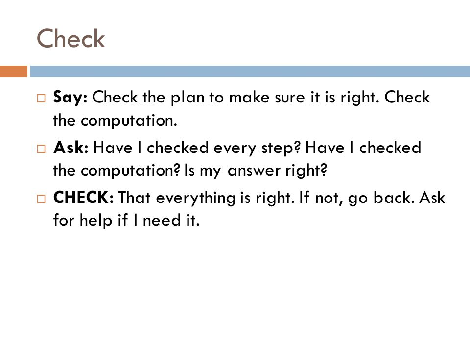 Check  Say: Check the plan to make sure it is right.